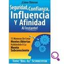 Mejores libros de ventas: ¡Cómo Obtener Seguridad, Confianza, Influencia Y Afinidad Al Instante!