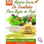 Mejores Libros De Dietas del 2014: 50 Mejores Recetas de Ensaladas para Bajar de Peso y Desintoxicar el Cuerpo: Deliciosas Recetas Fáciles y Saludables