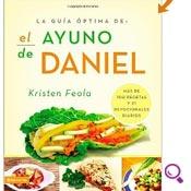 Mejores Libros De Dietas del 2014: La Guía Optima de El Ayuno de Daniel: Mas de 100 Recetas y 21 Devocionales Diarios