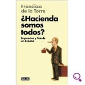 Mejores libros de economía: ¿Hacienda somos todos? Impuestos y fraude en España