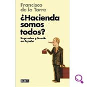 Mejores libros de finanzas: ¿Hacienda somos todos?: Impuestos y fraude en España